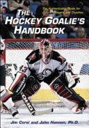 The Hockey Goalie s Handbook