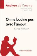 On ne badine pas avec l'amour d'Alfred de Musset (Analyse de l'oeuvre)