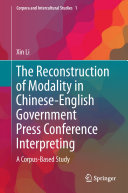 The Reconstruction of Modality in Chinese English Government Press Conference Interpreting
