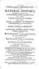 The Young Lady s Introduction to Natural History      Extracted from the Writings of the Most Eminent Authors  who Have Treated on Those Subjects      By the Editor of the Young Lady s Geography