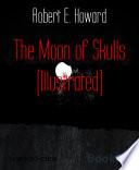 The Moon of Skulls  Illustrated