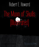 Pdf The Moon of Skulls (Illustrated) Telecharger