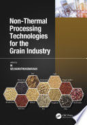 Non Thermal Processing Technologies for the Grain Industry