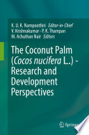 """The Coconut Palm (Cocos nucifera L.) Research and Development Perspectives"" by K. U. K. Nampoothiri, V. Krishnakumar, P. K. Thampan, M. Achuthan Nair"