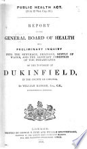 Public Health Act. 11 & 12 Vict. cap. 63. Report ... on a preliminary inquiry into the sewerage, drainage, supply of water, and the sanitary condition of the inhabitants of the township of Dukinfield ... By William Ranger. [With a plan.]