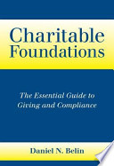 Charitable Foundations: The Essential Guide to Giving and Compliance