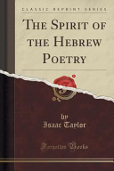 The Spirit of the Hebrew Poetry  Classic Reprint