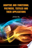 Adaptive and Functional Polymers  Textiles and Their Applications Book
