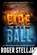 Fireball   Thriller  McRyan Mystery Series