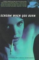 Scream when You Burn