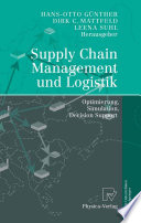 Supply Chain Management und Logistik  : Optimierung, Simulation, Decision Support