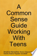 A Common Sense Guide Working with Teens Pocket Edition by Claycomb Shedrick,Deidre Goodlet PDF