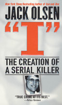 Pdf I: The Creation of a Serial Killer