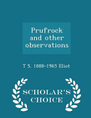 Prufrock and Other Observations - Scholar's Choice Edition