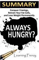 Summary  Always Hungry    David Ludwig  MD  PHD Book