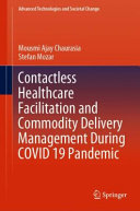 Contactless Healthcare Facilitation and Commodity Delivery Management During COVID 19 Pandemic Book