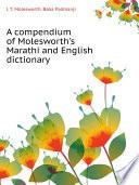 A compendium of Molesworth's Marathi and English dictionary