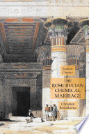 The Rosicrucian Chemical Marriage  Esoteric Classics