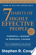 """The 7 Habits of Highly Effective People: Powerful Lessons in Personal Change"" by Stephen R. Covey"
