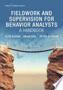 Fieldwork and Supervision for Behavior Analysts