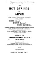 The Hot Springs of Japan  and the Principal Cold Springs  Including Chosen  Korea  Taiwan  Formosa  South Manchuria  Together with Many Tables Giving Classification  Chemical Basis  Curative Values  Radio activity  Etc  196 Illustrations  15 Maps  Specially Drawn  2 Colored Lithographs Book