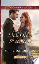 Mail Order Sweetheart  Mills   Boon Love Inspired Historical   Boom Town Brides  Book 3