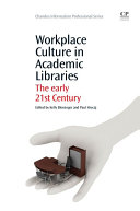 Workplace Culture in Academic Libraries