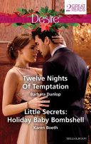 Twelve Nights of Temptation/little Secrets: Holiday Baby Bombshell