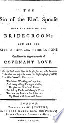 The Sin of the Elect Spouse Only Punished on Her Bridegroom  and All Her Afflictions and Tribulations Considered as Appointments of Covenant Love   A Sermon  on Gal  Iv  16     Book