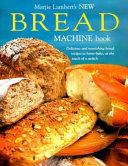 Marjie Lambert s New Bread Machine Book