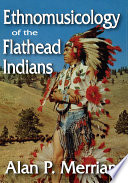 Ethnomusicology of the Flathead Indians
