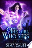 The Girl Who Sees  Sasha Urban Series  Book 1  Book PDF
