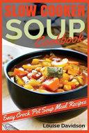 Slow Cooker Soup Cookbook Book