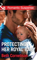 Protecting Her Royal Baby  Mills   Boon Romantic Suspense