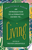 Practically Pagan An Introduction To Alternative Guides To Living