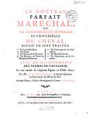 Le Nouveau parfait maréchal, ou la Connaissance générale et universelle du cheval... avec un dictionnaire des termes de cavalerie... par M. Fr. A. de Garsault...