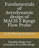 Fundamentals of Aerodynamic Design of MACH 3 Range Flow Probe Book