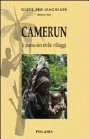 Guida Turistica Camerun. Il paese dai mille villaggi Immagine Copertina