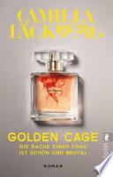 Golden Cage. Die Rache einer Frau ist schön und brutal.