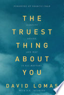 The Truest Thing about You Book