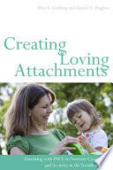 Creating Loving Attachments Book