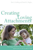 Creating Loving Attachments