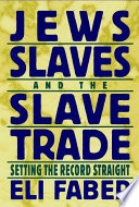 Jews  Slaves  and the Slave Trade Book