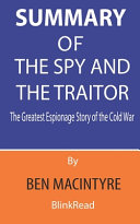 Summary of The Spy and the Traitor By Ben Macintyre