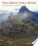 The Great Inka Road  : Engineering an Empire