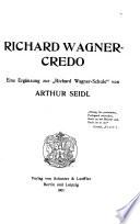 Wagneriana: Richard Wagner-Credo