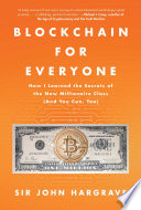 link to Blockchain for everyone : how I learned the secrets of the new millionaire class (and you can too) in the TCC library catalog