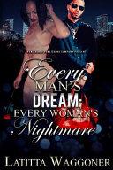 Every Man's Dream; Every Woman's Nightmare