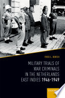 Military Trials of War Criminals in the Netherlands East Indies 1946 1949