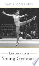 """Letters to a Young Gymnast"" by Nadia Comaneci"